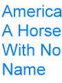 America-A.Horse.With.No.Name