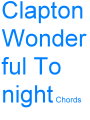 Clapton-Wonderful.Tonight.Chords